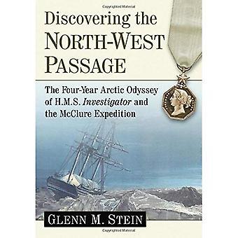 At opdage de nordvestlige Passage: fire år arktiske odyssé af HMS Investigator og McClure ekspedition