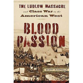 Pasión de la sangre: La masacre de Ludlow y guerra de clases en el oeste americano