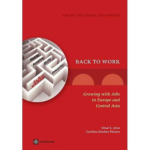 Back to Work  Growing with Jobs in Europe and Central Asia (Europe and Central Asia Reports)