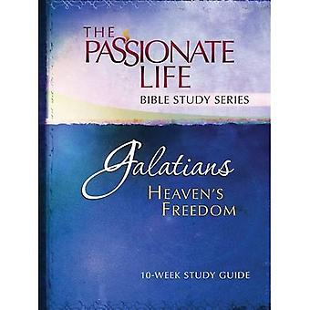 Galatians: Heaven's Freedom 10-Week Study Guide: The Passionate Life Bible Study Series