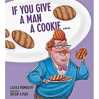 Wenn Sie einem Mann einen Cookie geben