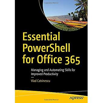 Essential Powershell for�Office 365: Managing and�Automating Skills for Improved�Productivity