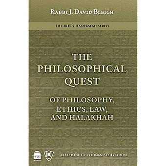 Philosophical Quest, The:Of Philosophy, Ethics, Law and Halakhah