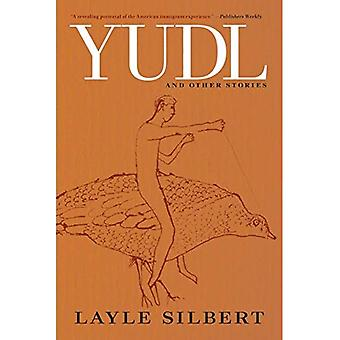 Yudl: A Novel and Selected Short Stories