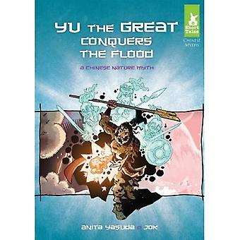Yu the Great Conquers the Flood: A Chinese Nature Myth (Short Tales: Chinese Myths)