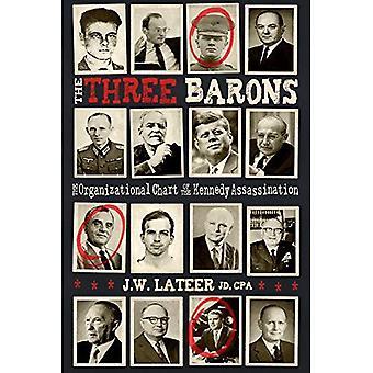 The Three Barons: The�Organizational Chart of the�JFK assassination