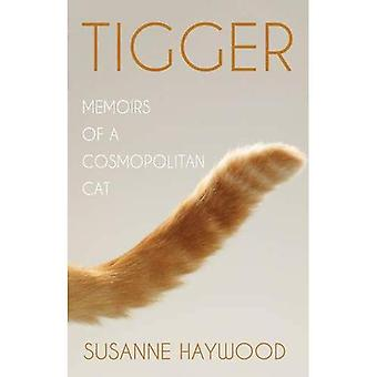 Tigger: Memoirs of a Cosmopolitan Cat