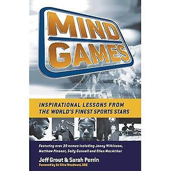 Mind Games: Inspirational leçons des mondes plus beaux sports étoiles: source d'inspiration et leçons des plus belles Stars du monde du sport