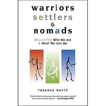 Guerriers, colons & nomades: Découvrir qui nous sommes & ce dont nous pouvons être: découvrir qui nous sommes et ce que nous pouvons être
