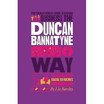 Le Guide non autorisé de faire des affaires le chemin Duncan Bannatyne: 10 Secrets les chiffons à...