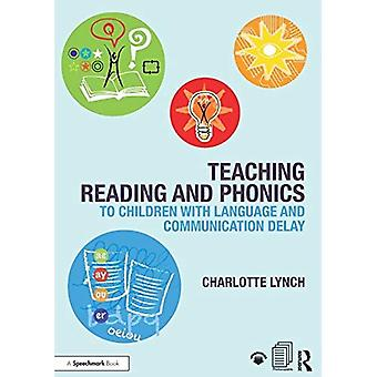Teaching Reading and Phonics�to Children with Language and�Communication Delay