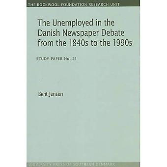 Unemployed in the Danish Newspaper Debate from the 1840s to the 1990s: Study Paper