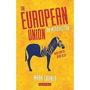 La Unión Europea - una introducción de marca esquina - Bo 9781780766850