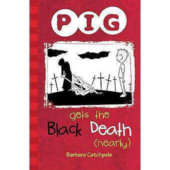 PIG Gets the Black Death (nearly) - Set 1 by Barbara Catchpole - 97818