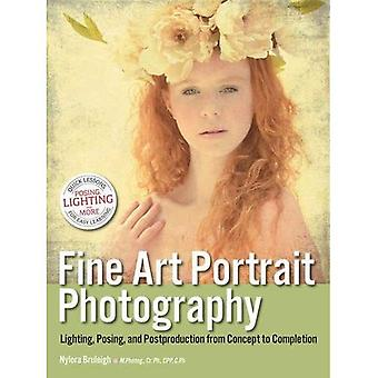 Fine Art Portrait Photography : Lighting, Posing & Postproduction from Concept to Completion