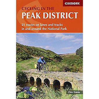 Cycling in the Peak District - 21 routes in and around the National Pa