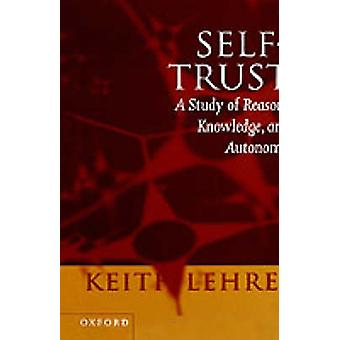 SelfTrust A Study of Reason Knowledge and Autonomy by Lehrer & Keith