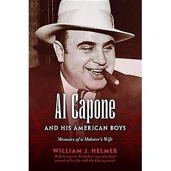Al Capone und seine amerikanischen jungen Memoiren einer Gangster-Ehefrau von Helmer & William J.