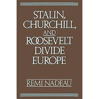 Stalin Churchill och Roosevelt dela Europa av Nadeau & Remi A.