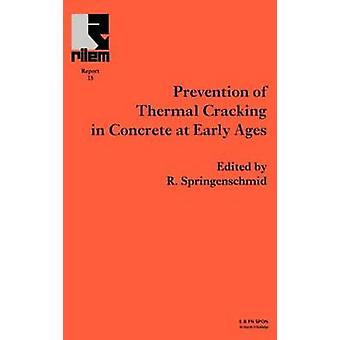 Prevention of Thermal Cracking in Concrete at Early Ages by Rilem Technical Committee 119