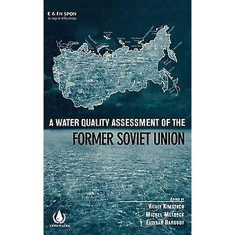 Water Quality Assessment in the Former Soviet Union by Kimstach & V.
