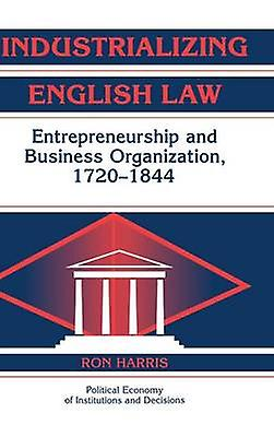 Industrializing English Law by Harris & Ron
