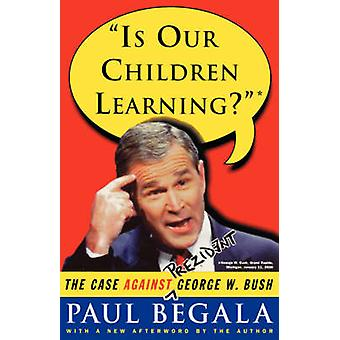 Is onze kinderen leren de zaak tegen George W. Bush door Begala & Paul
