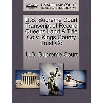 US Supreme Court udskrift af post Queens jord titel Co v. Kings County Trust Co af US Supreme Court