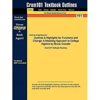 StudyGuide für Funktionen und Wandel Bewertungen ein Modellierungsansatz, College Algebra von Crauder Bruce ISBN 9780547156699 durch Cram101 Lehrbuch