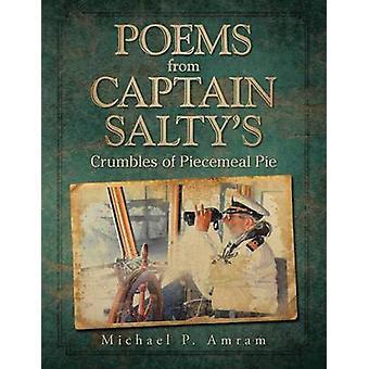 Poemas del capitán Saltys migajas de pastel fragmentaria por Amram y Michael P.
