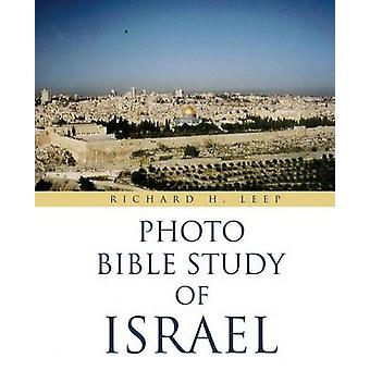 PHOTO BIBLE STUDY OF ISRAEL by LEEP & RICHARD H.