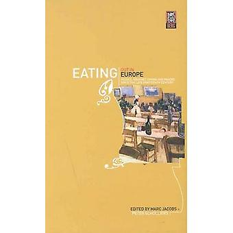Eating Out in Europe Picnics Gourmet Dining and Snacks Since the Late Eighteenth Century by Jacobs & Marc
