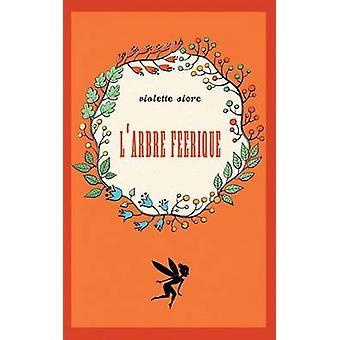 LArbre Feerique por Sicre & Violette