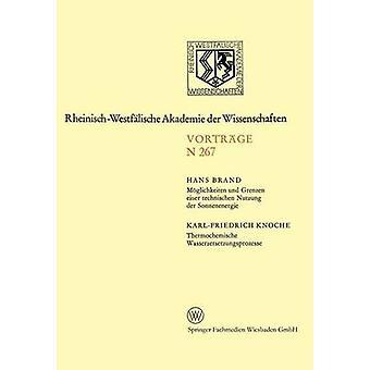Moglichkeiten Und Grenzen Einer Technischen Nutzung Der Sonnenenergie. Thermochemische Wasserzersetzungsprozesse 246. Sitzung Am 3. November 1976 in von Marke & Hans