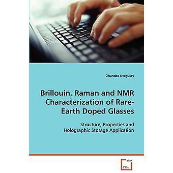 Brillouin Raman e caratterizzazione NMR di RareEarth drogato con occhiali da Utegulov & Hector
