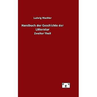 دير Geschichte der هندبوش ليتيراتور قبل لودفيغ آند واتشلير