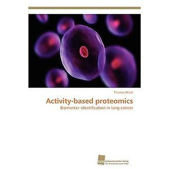 Aktivitetsbaserade proteomik av Wiedl Thomas