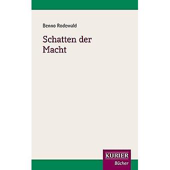 Schatten Der Macht by Rodewald & Benno