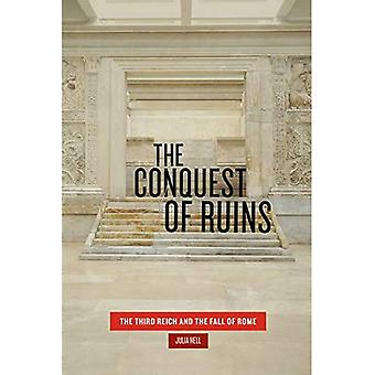 De verovering van ruïnes: het derde rijk en de val van Rome