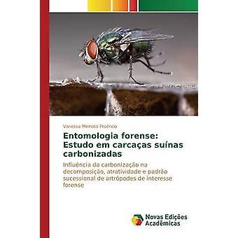 Entomologia forense Estudo em carcaas sunas carbonizadas by Minhoto Proncio Vanessa