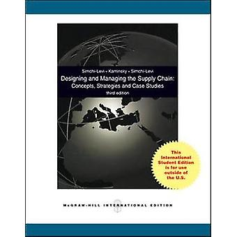 Designing and Managing the Supply Chain by David SimchiLevi & Philip Kaminsky & Edith SimchiLevi