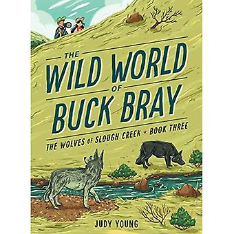 The Wolves of Slough Creek� (Wild World of Buck Bray)