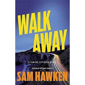 Walk Away by Sam Hawken - 9780316299268 Book
