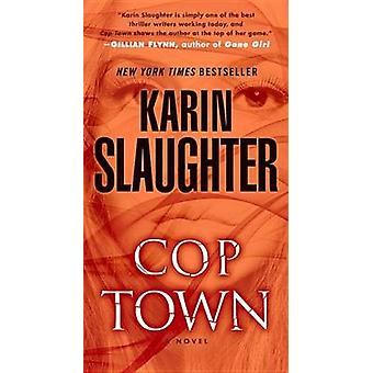 Cop Town by Karin Slaughter - 9780345547507 Book