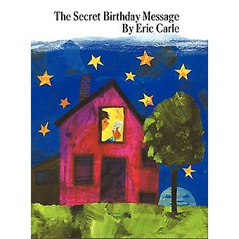 The Secret Birthday Message by Eric Carle - Eric Carle - 978069072347