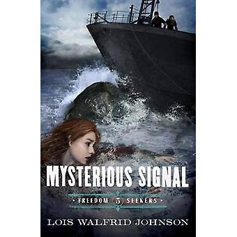 Mysterious Signal by Lois Walfrid Johnson - 9780802407207 Book