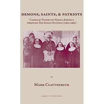 Demons - Saints & Patriots  - Catholic Visions of Native America Throu