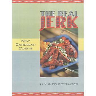The Real Jerk - New Caribbean Cuisine by Lily Pottinger - Ed Pottinger