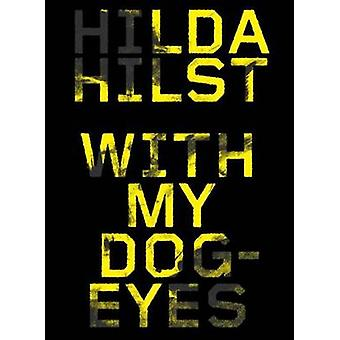 With My Dog-Eyes - A Novel by Hilda Hilst - 9781612193458 Book