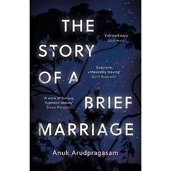 The Story of a Brief Marriage by Anuk Arudpragasam - 9781783782383 Bo